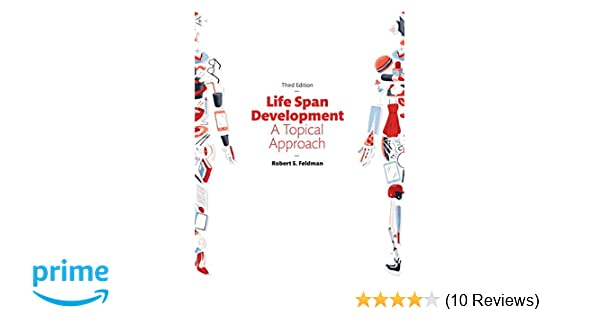 Amazon life span development a topical approach 3rd edition amazon life span development a topical approach 3rd edition 9780134225906 robert s feldman phd books fandeluxe Image collections