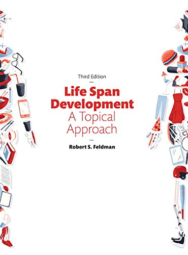 Life Span Development: A Topical Approach (3rd Edition)