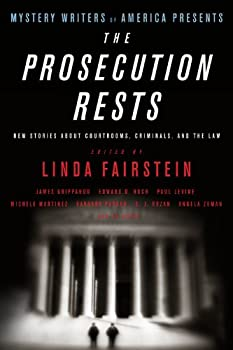 Mystery Writers of America Presents The Prosecution Rests: New Stories about Courtrooms, Criminals, and the Law 0316012521 Book Cover