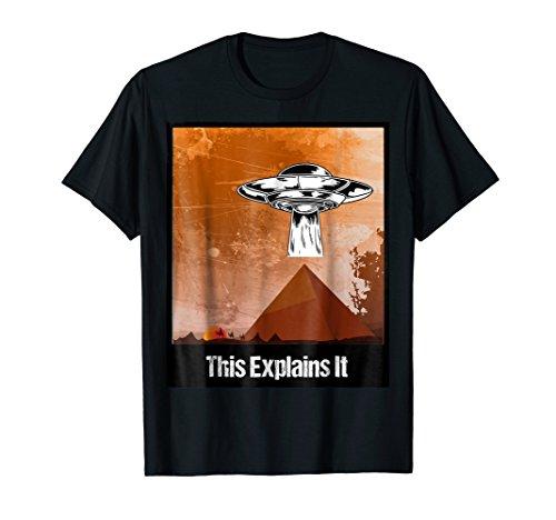 UFO Conspiracy Theory Ancient Egyptians Pyramid TShirt Gift