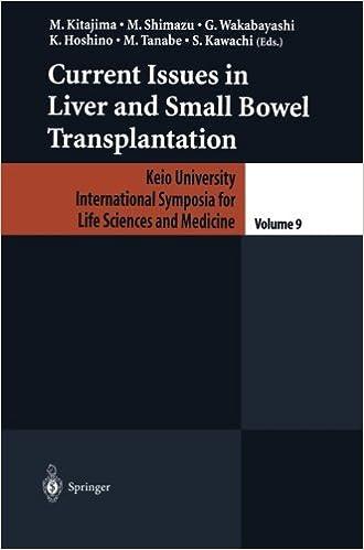 Descargar libro de google booksCurrent Issues in Liver and Small Bowel Transplantation (Keio University International Symposia for Life Sciences and Medicine) 4431680055 en español PDF DJVU FB2