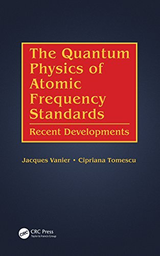 The Quantum Physics of Atomic Frequency Standards: Recent Developments Pdf