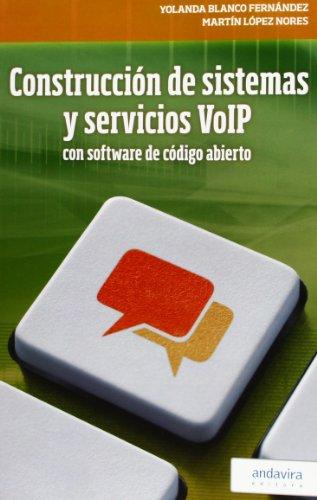 Descargar Libro Construcción De Sistemas Y Servicios Voip Con Software De Código Abierto Yolanda Blanco Fernández