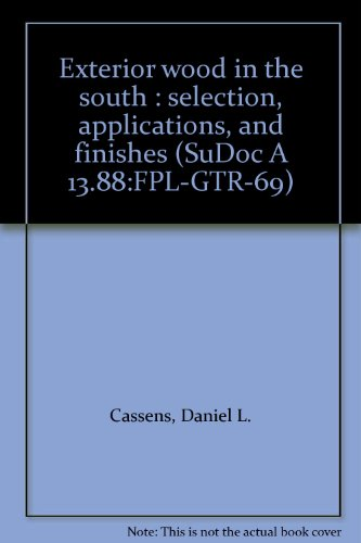 Exterior wood in the south : selection, applications, and finishes (SuDoc A (Exterior Paint Finishes)