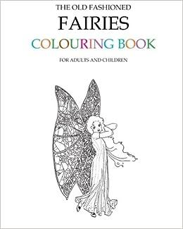 The Old Fashioned Fairies Colouring Book: Amazon.co.uk: Hugh ...