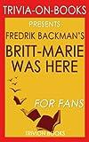 Trivia: Britt-Marie Was Here: A Novel by Fredrik Backman