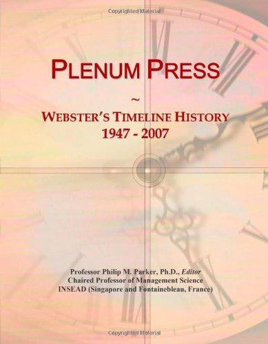 Plenum Press: Webster's Timeline History, 1947 - 2007