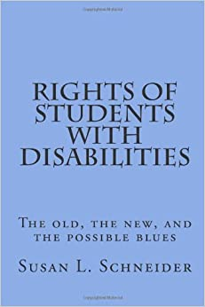 Book Rights of Students with Disabilities: The old, the new, and the possible blues by Schneider Susan L. (2014-05-26)
