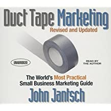 [(Duct Tape Marketing (Revised and Updated): The World's Most Practical Small Business Marketing Guide )] [Author: John Jantsch] [Jul-2013]