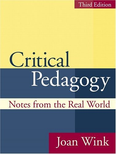 Critical Pedagogy Notes from the Real World Third Edition ebook