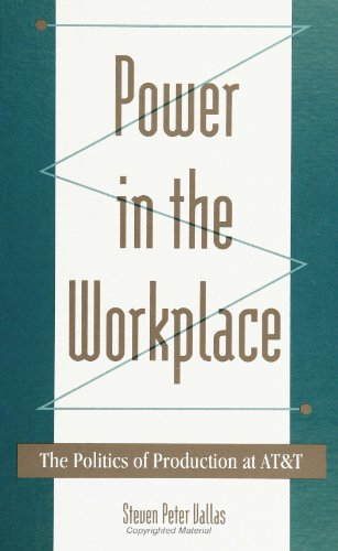 Power in the Workplace: The Politics of Production at At&T (SUNY Series in the Sociology of Work and Organizations)