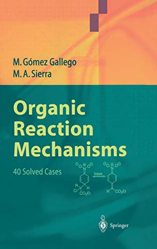 Organic Reaction Mechanisms: 40 Solved Cases