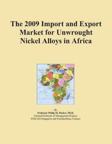 La Importación de 2009y mercado de exportación para unwrought Aleaciones de níquel en África