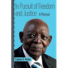 In Pursuit of Freedom and Justice: A Memoir