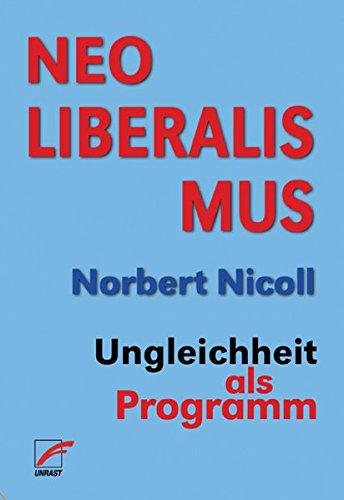 Neoliberalismus: Ungleichheit als Programm