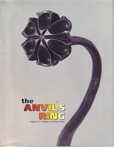 THE ANVIL'S RING Winter 2004 Volume 32 Number 2 (Magazine. Anvils Ring. Blacksmiths. Magazine of Artist-Blacksmith's Association of North America. Forging. Abana. Gothic Case. Artist-Blacksmith. Fireplace Screens) (Fireplace Carl)