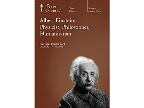 The Great Courses: Albert Einstein: Physicist, Philosopher, Humanitarian