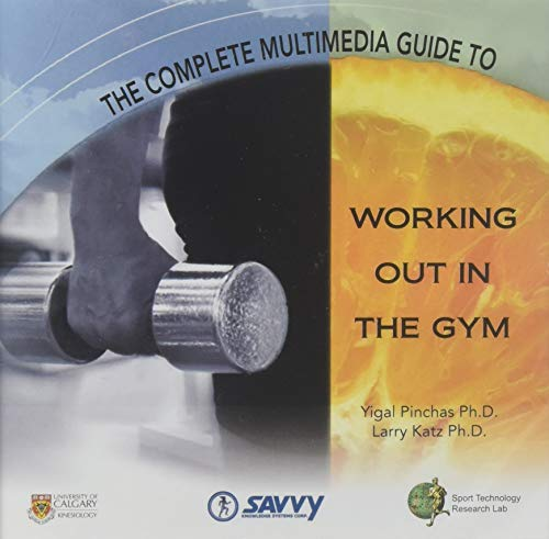 The Complete Multimedia Guide to Working Out in the Gym