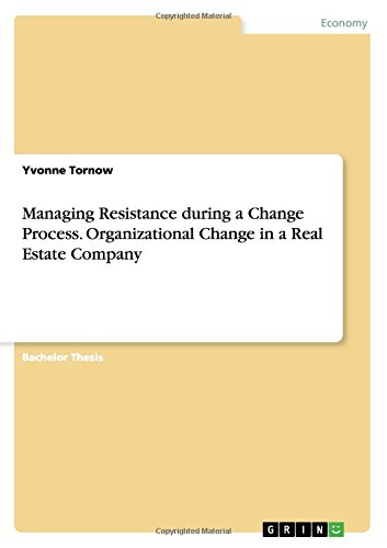 Download Managing Resistance during a Change Process. Organizational Change in a Real Estate Company ebook