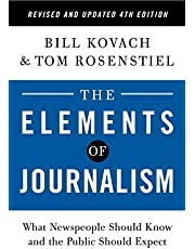 The Elements of Journalism, Revised and Updated 4th Edition: What Newspeople Should Know and the Public Should Expect (2021)