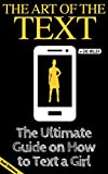 The Art of the Text: The Ultimate Guide on How to