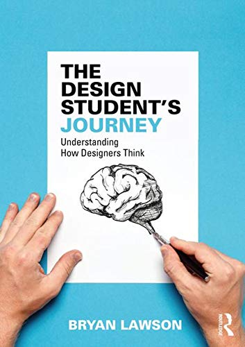 The Design Student's Journey: understanding How Designers Think by Routledge