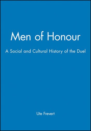 Men of Honour: A Social and Cultural History of the Duel by Polity
