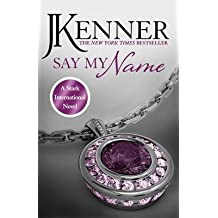 [(Say My Name)] [By (author) J. Kenner] published on (April, 2015)