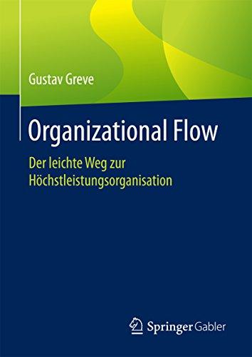 organizational-flow-der-leichte-weg-zur-hochstleistungsorganisation-german-edition