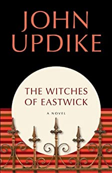 The Witches of Eastwick: A Novel by [Updike, John]