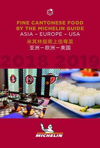 Fine Cantonese Food by the Michelin Guide 2018-2019: Asia, Europe and USA
