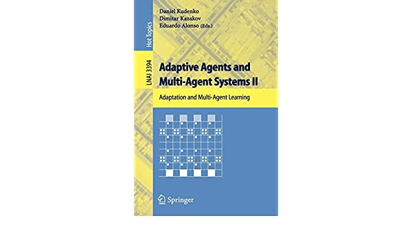 Adaptive Agents and Multi-Agent Systems II: Adaptation and