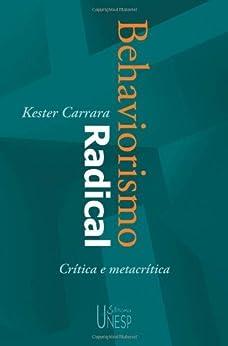 Behaviorismo radical: crítica e metacrítica eBook: Kester