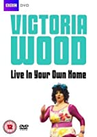 Victoria Wood - Live In Your Own Home