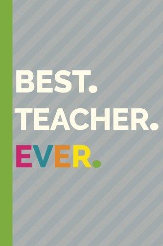 Download Best Teacher Ever (6x9 Journal): Lined Writing Notebook, 120 Pages (Best Ever Journals) (Volume 8) ebook