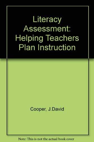 - Literacy Assessment: Helping Teachers Plan Instruction