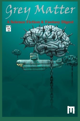 Grey Matter: A Science Fiction & Fantasy Digest (Volume - O Neil Jeffrey