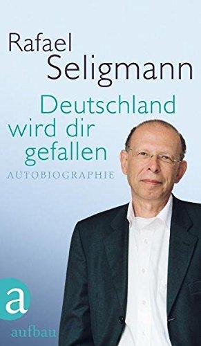 Deutschland wird dir gefallen: Autobiographie