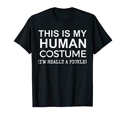 This is My Human Costume, Really a Pickle Halloween T-shirt -