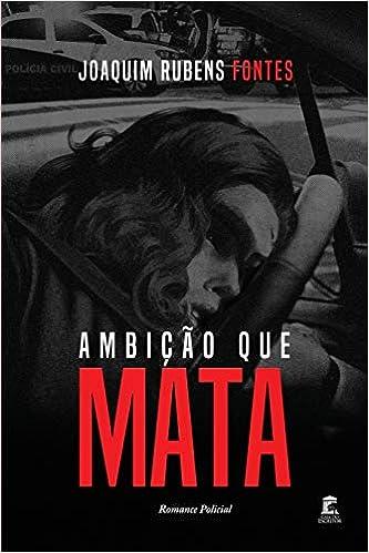 Ambição Que Mata: Romance Policial, por Joaquim Rubens | Editora Independently Published