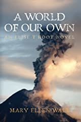 A World of Our Own: An Elise t'Hoot Novel Paperback