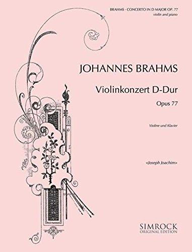Violinkonzert D-Dur: op. 77. Violine und Orchester. Klavierauszug mit Solostimme. (Simrock Original Edition)