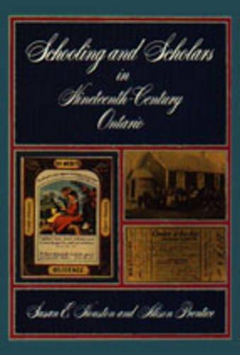 Schooling and Scholars in Nineteenth-Century Ontario (Ontario Historical Studies Series)