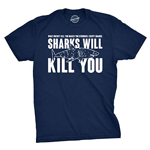 Crazy Dog T-Shirts Mens Sharks Will Kill You T Shirt Funny Whatever Doesn't Kill You Stronger Tee L Blue