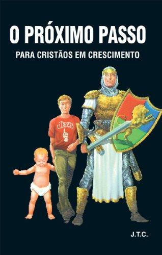 O Proximo Passo: Para Cristaos Em Crescimento (Portuguese Edition)