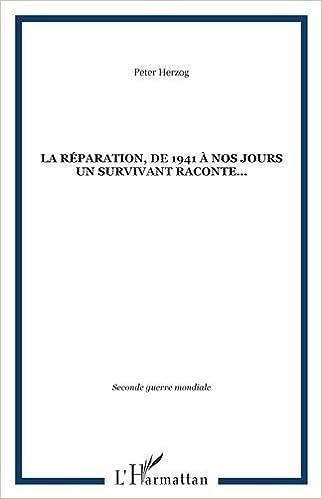 En ligne téléchargement La Réparation, un survivant raconte pdf ebook