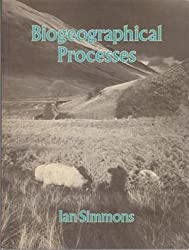 Biogeographical Processes (Processes in physical geography)