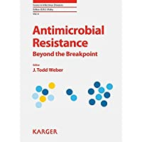 Antimicrobial Resistance: Beyond the Breakpoint (Issues in Infectious Diseases)