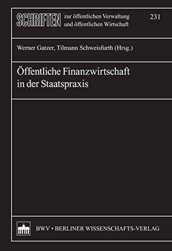 ffentliche Finanzwirtschaft in der Staatspraxis (Schriften zur ffentlichen Verwaltung und ffentlichen Wirtschaft 231) (German Edition)