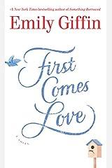 First Comes Love: A Novel (Thorndike Press Large Print Basic) Paperback